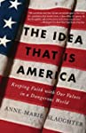 The Idea That Is America: Keeping Fai...
