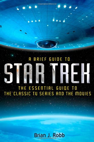 A Brief Guide to Star Trek (Brief Histories)