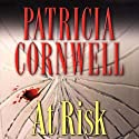 At Risk (       UNABRIDGED) by Patricia Cornwell Narrated by Kate Reading