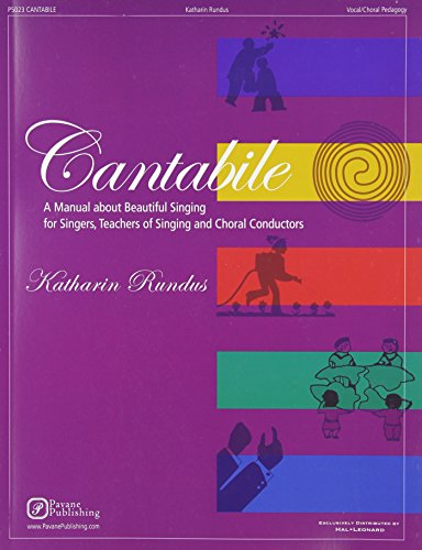 Cantabile - A Manual about Beautiful Singing for Singers, Teachers of Singing and Choral Conductors PDF