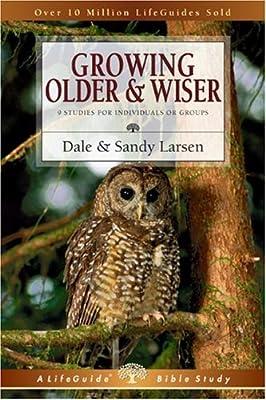 Growing Older & Wiser (Lifeguide Bible Studies)