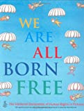 Amnesty International We Are All Born Free: The Universal Declaration of Human Rights in Pictures