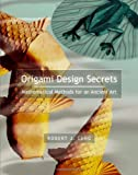 Origami Design Secrets: Mathematical Methods for an Ancient Art (1568811942) by Lang, Robert J.