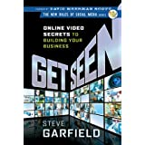 Get Seen: Online Video Secrets to Building Your Business (New Rules Social Media Series)by David Meerman Scott