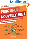 Feng Shui, nouvelle vie ! Le secret d...