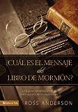¿Cuál es el mensaje del Libro de Mormón?: Una guía cristiana y breve al libro sagrado de los mormones (Spanish Edition)