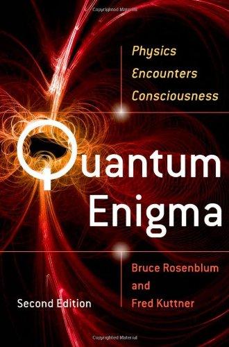 Quantum Enigma: Physics Encounters Consciousness (Second edition)