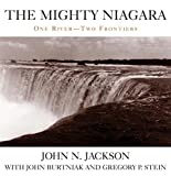 img - for The Mighty Niagara: One River-Two Frontiers book / textbook / text book