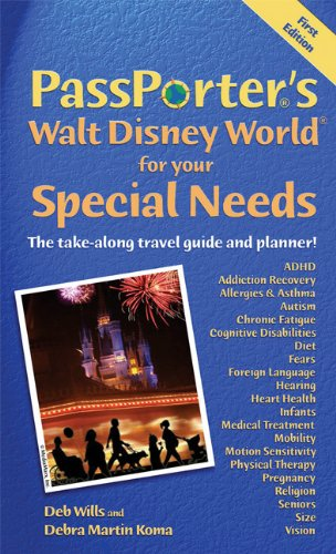 PassPorter's Walt Disney World for Your Special Needs: The Take-Along Travel Guide and Planner! (Passporter Walt Disney World)
