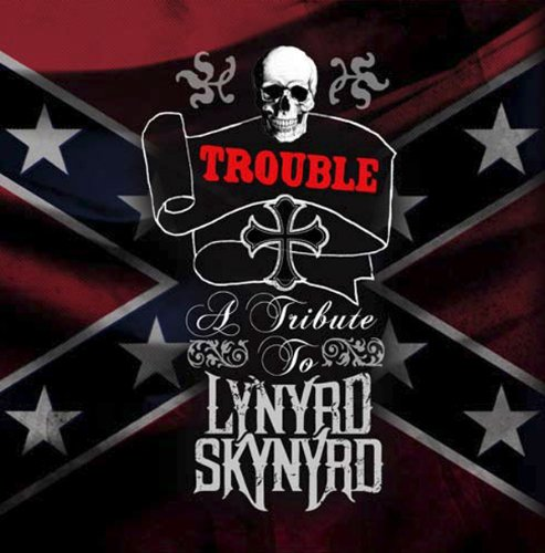 Trouble: A Tribute To Lynyrd S
