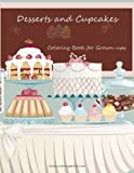 Desserts and Cupcakes Coloring Book for Grown-Ups 1 (Volume 1)