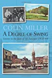 Colin Miller A Degree of Swing: Lessons in the facts of Life - Leicester 1958 - 64