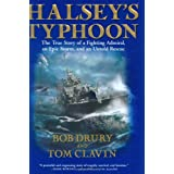 Halsey's Typhoon: The True Story of a Fighting Admiral, an Epic Storm, and an Untold Rescue ~ Thomas Clavin