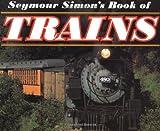 Seymour Simons Book of Trains