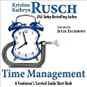 Time Management: A Freelancer's Survival Guide Short Book (       UNABRIDGED) by Kristine Kathryn Rusch Narrated by Julie Eickhoff
