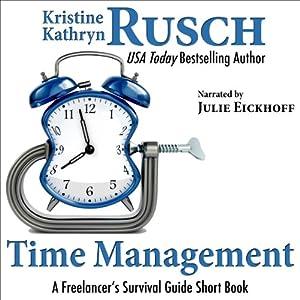 Time Management: A Freelancer's Survival Guide Short Book   [Kristine Kathryn Rusch]