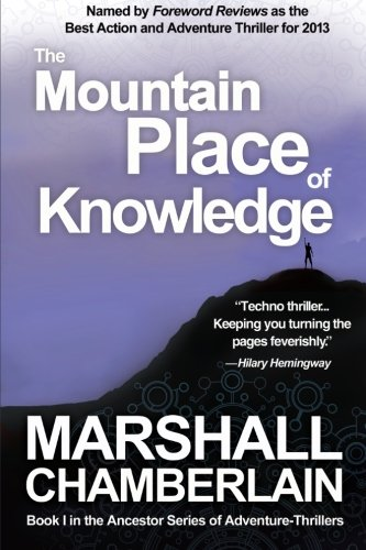 The Mountain Place Of Knowledge (The Ancestor Series Of Adventure-Thrillers) (Volume 1)
