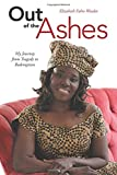 img - for Out of the Ashes: My Journey from Tragedy to Redemption book / textbook / text book