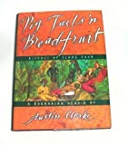 Pigs tails 'n breadfruit: Rituals of slave food : a Barbadian memoir (067930956X) by Austin Clarke