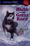 img - for Balto and the Great Race (Stepping Stone) by Kimmel, Elizabeth Cody (1999) Paperback book / textbook / text book