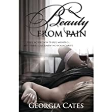 Beauty from Pain (       UNABRIDGED) by Georgia Cates Narrated by Bunny Warren, Robert Black