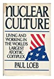 Nuclear culture: Living and working in the world's largest atomic complex (0698111044) by Loeb, Paul Rogat