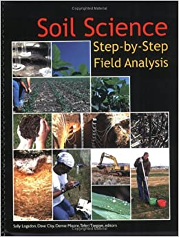 Soil science step by step field analysis sally logsdon for American society of soil science