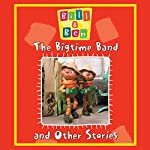 Bill and Ben: The Bigtime Band |  BBC Audiobooks Ltd