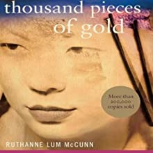 Thousand Pieces of Gold (       UNABRIDGED) by Ruthanne Lum McCunn Narrated by Emily Zeller