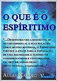 O que � o Espiritismo (Portuguese Edition)