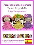 Peque�as ni�as amigurumi: Patr�n de ganchillo (Lindos y Peque�os Amigurumis n� 2) (Spanish Edition)