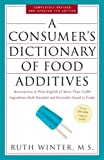 A Consumers Dictionary of Food Additives, 7th Edition: Descriptions in Plain English of More Than 12,000 Ingredients Both Harmful and Desirable Found in Foods