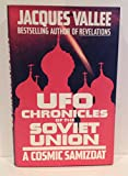 UFO Chronicles of the Soviet Union: A Cosmic Samizdat (0345373960) by Vallee, Jacques