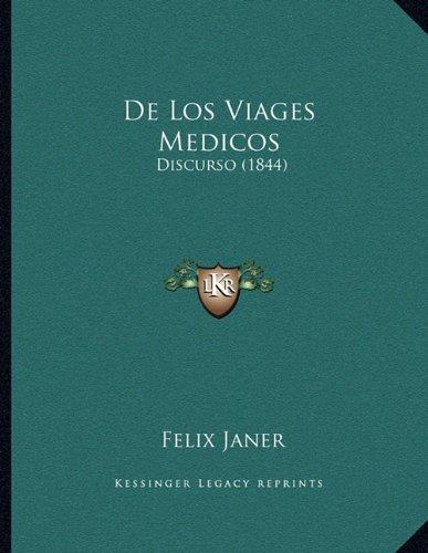 de Los Viages Medicos: Discurso (1844)