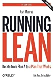 Running Lean: Iterate from Plan A to a Plan That Works (Lean Series) by Maurya, Ash 2nd (second) Edition (3/6/2012)