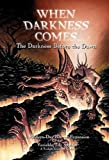 When Darkness Comes: The Darkness Before the Dawn