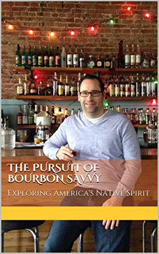 The Pursuit of Bourbon Savvy: Exploring America's Native Spirit by Ryan Wyrick