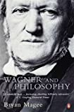 Wagner and Philosophy (0140295194) by Magee, Bryan