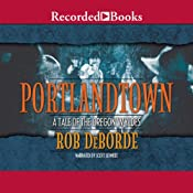 Portlandtown: A Tale of the Oregon Wyldes | [Rob DeBorde]