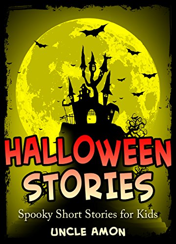 Uncle Amon - Halloween Stories for Kids and Children: 10 Halloween Stories + Halloween Jokes for Kids (Halloween Books for Children)