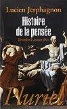 Histoire de la pensée: D'Homère à Jeanne d'Arc