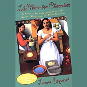 Like Water for Chocolate | [Laura Esquivel]