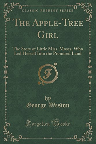 the-apple-tree-girl-the-story-of-little-miss-moses-who-led-herself-into-the-promised-land-classic-re