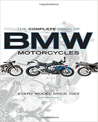 The Complete Book of BMW Motorcycles: Every Model Since 1923 written by Ian Falloon