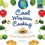 Cool Mexican Cooking:: Fun and Tasty...