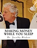 Making Money While You Sleep (Starting A Company Like Vistaprint.com Book 1)