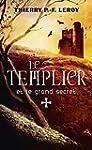 Le Templier et le grand secret: Une e...