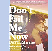 Don't Fail Me Now (       UNABRIDGED) by Una LaMarche Narrated by Adenrele Ojo