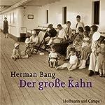 Der große Kahn | Herman Bang
