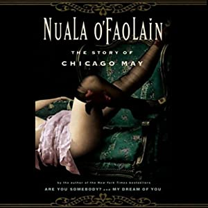 The Story of Chicago May | [Nuala O'Faolain]